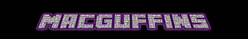 Macguffins (WIP)