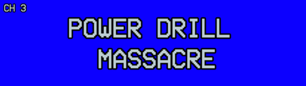 Power Drill Massacre (Early Access)