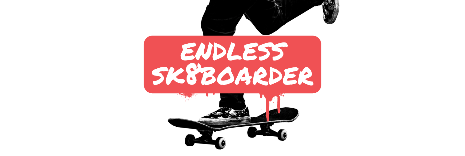 Endless Sk8boarder