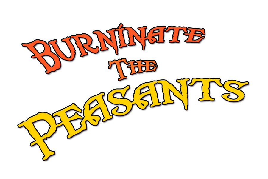 Fall 2016 - 470 - Burninate The Peasants