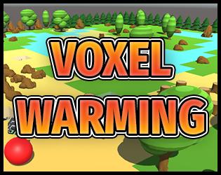Voxel Warming