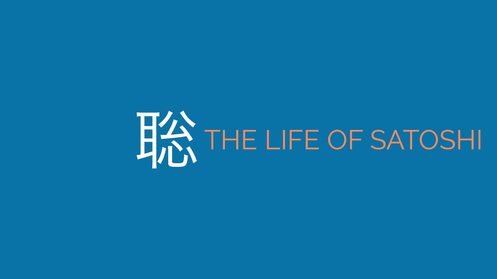 The Life of SATOSHI - Teaser 1.0