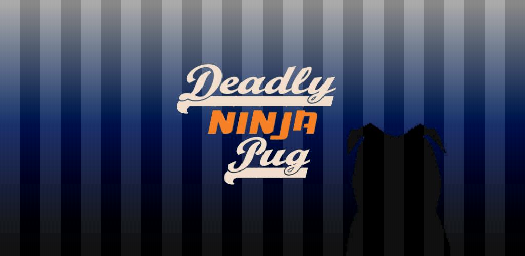 Deadly Ninja Pug