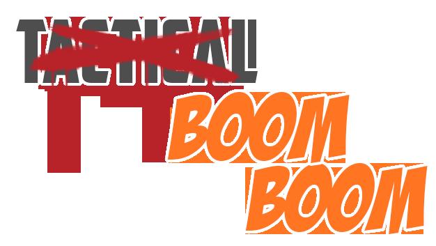 Tactical Boom Boom