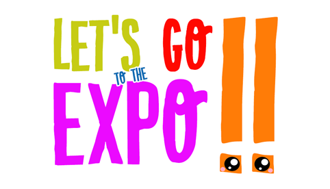 Let's Go to the Expo!!
