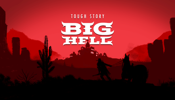 Tough Story: Big Hell