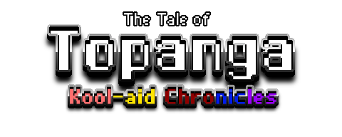 Tale of Topanga Kool-aid Chronicles