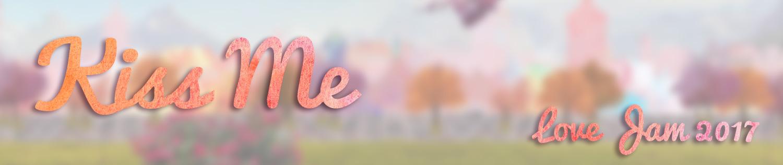 Kiss me (Love Jam 2017)