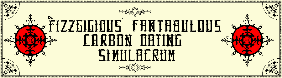 Dr. Fizzgigious' Fantabulous Carbon Dating Simulacrum