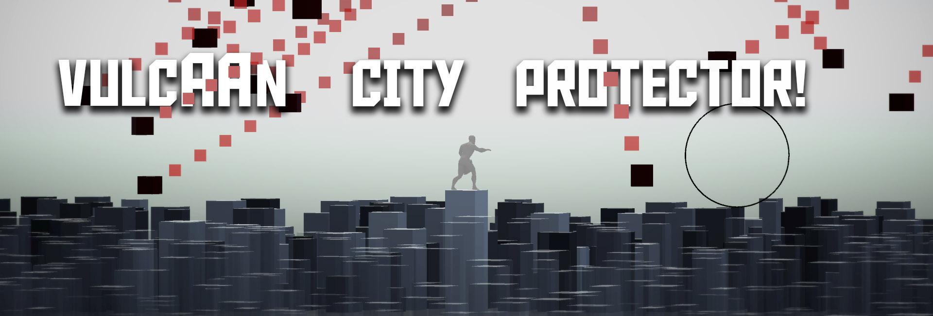 VulcAAn City Protector!