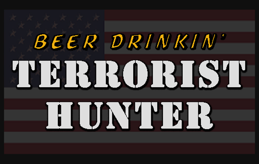 Beer Drinkin' Terrorist Hunter