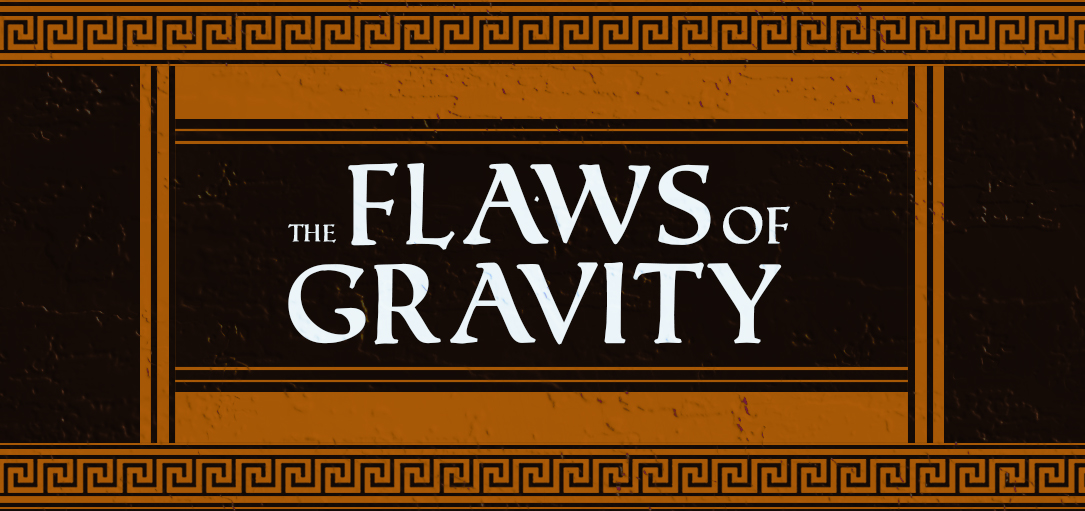 The Flaws of Gravity