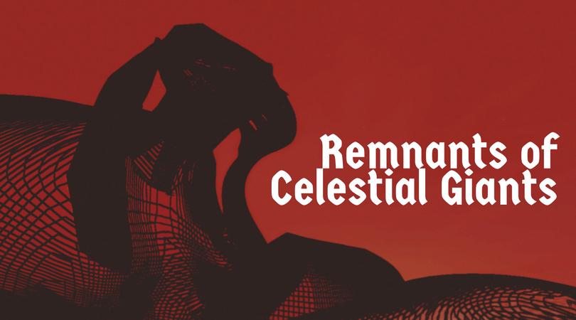 Remnants of Celestial Giants