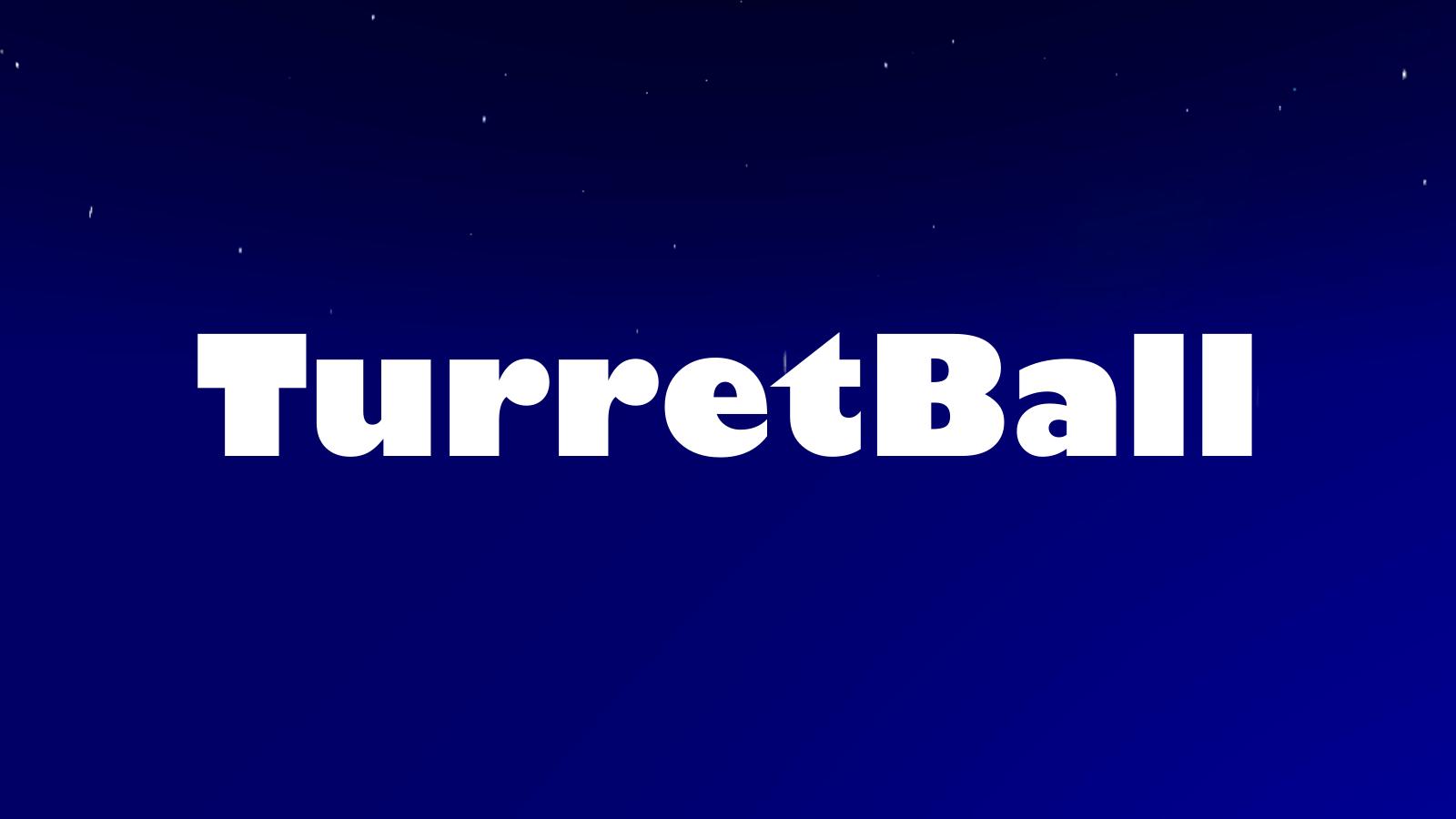 TurretBall