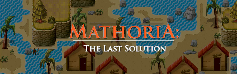 Mathoria: The Last Solution