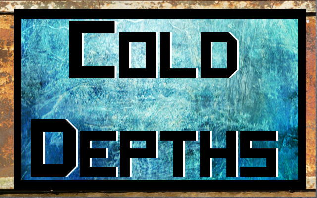 Cold Depths