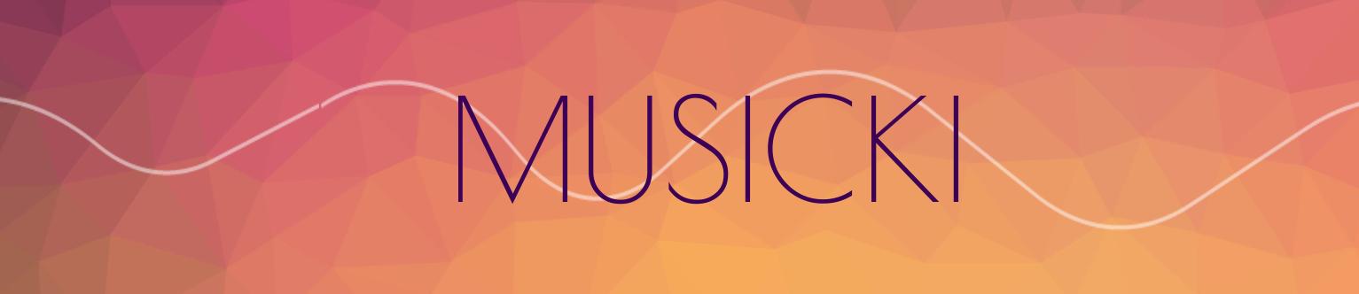 MUSICKI