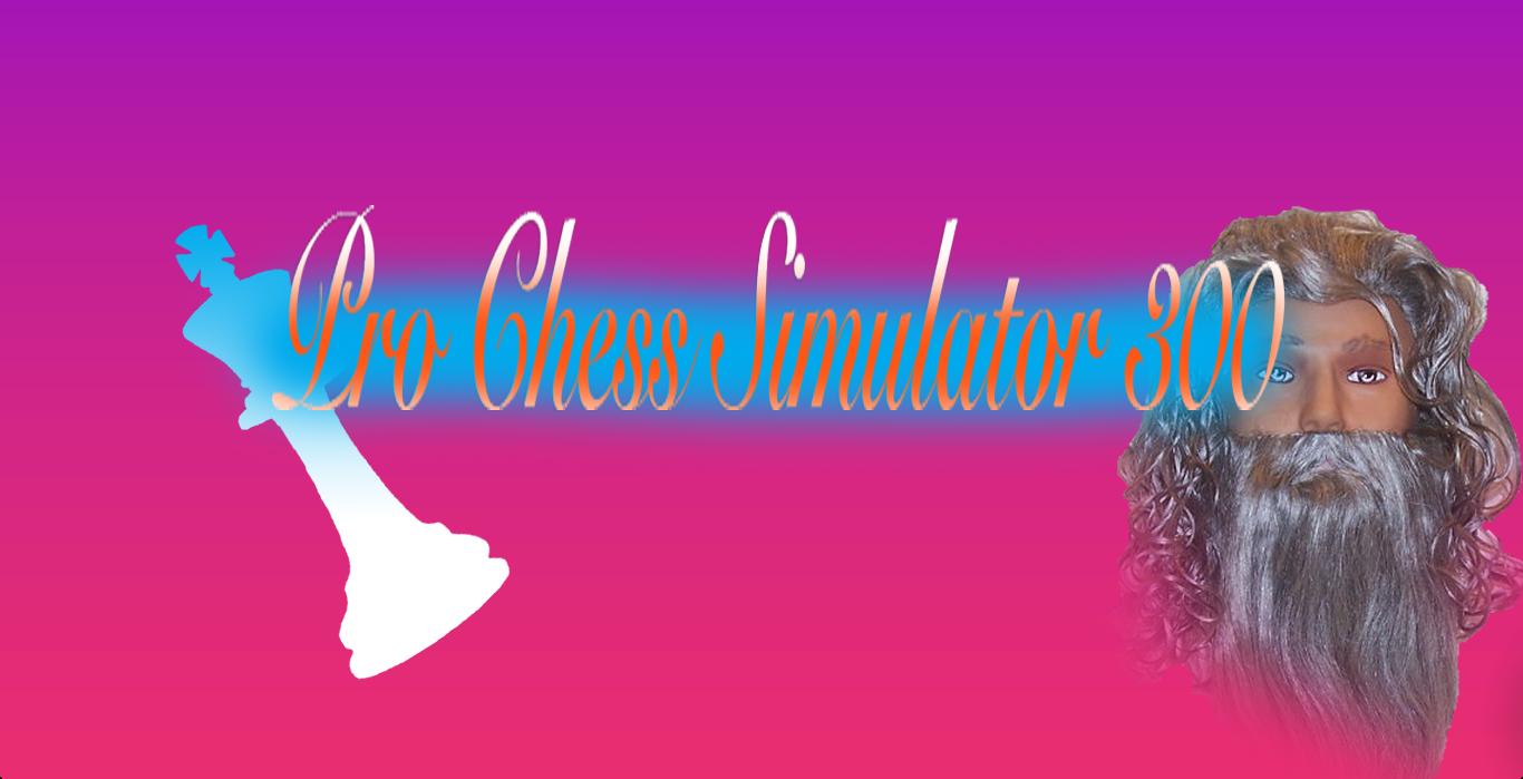 Pro Chess Simulator 300