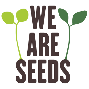 We Are Seeds