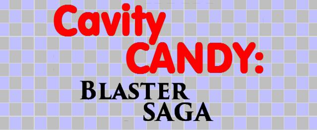 Cavity CANDY: Blaster SAGA