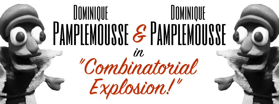"Dominique Pamplemousse and Dominique Pamplemousse in ""Combinatorial Explosion!"""
