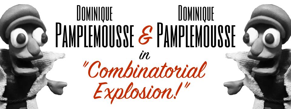 "Dominique Pamplemousse and Dominique Pamplemousse in ""Combinatorial Explosion!"""