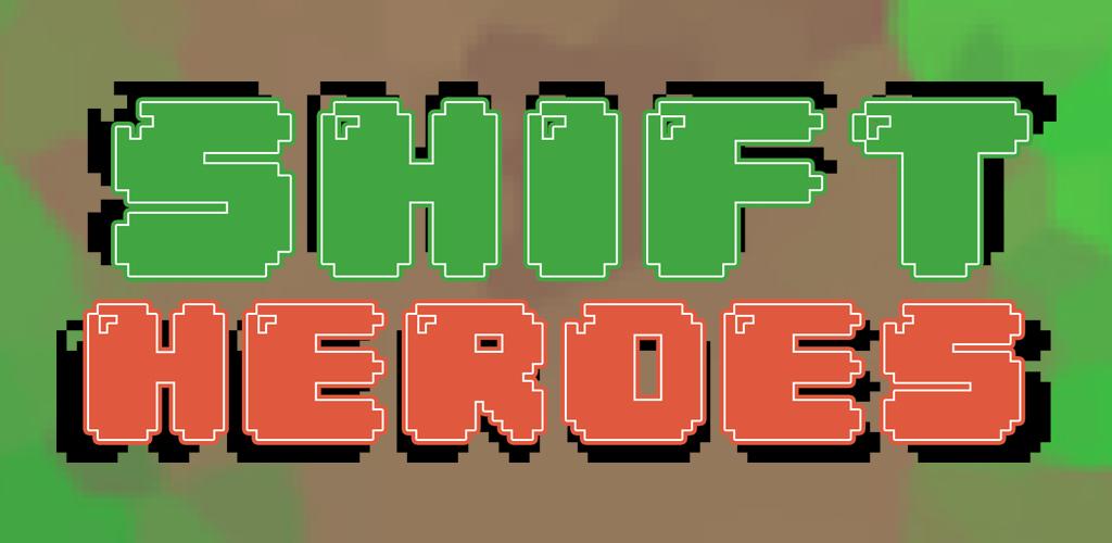 Shift Heroes