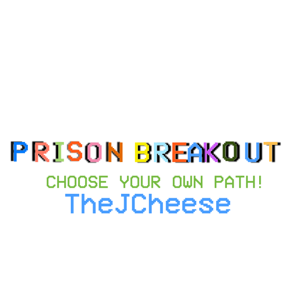 Prison Breakout - Choose your own path