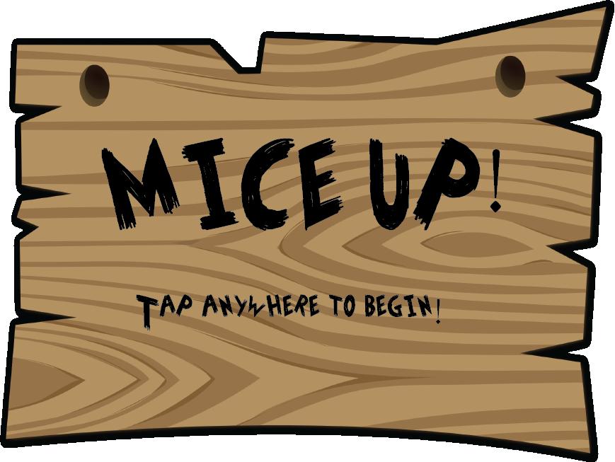Mice-Up!