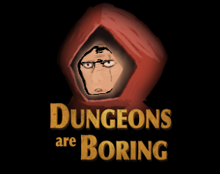 Dungeons are Boring