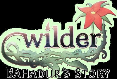 Wilder: Bahadur's Story