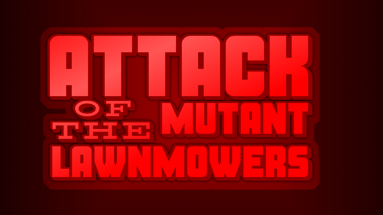 Attack of the Mutant Lawnmowers