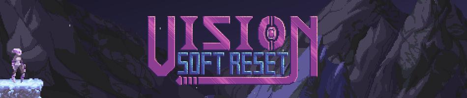 Vision Soft Reset