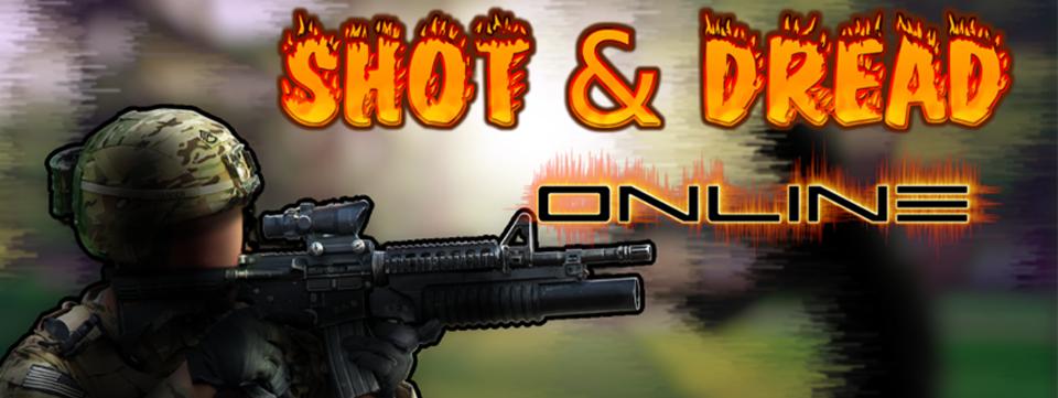 Shot & Dread Online