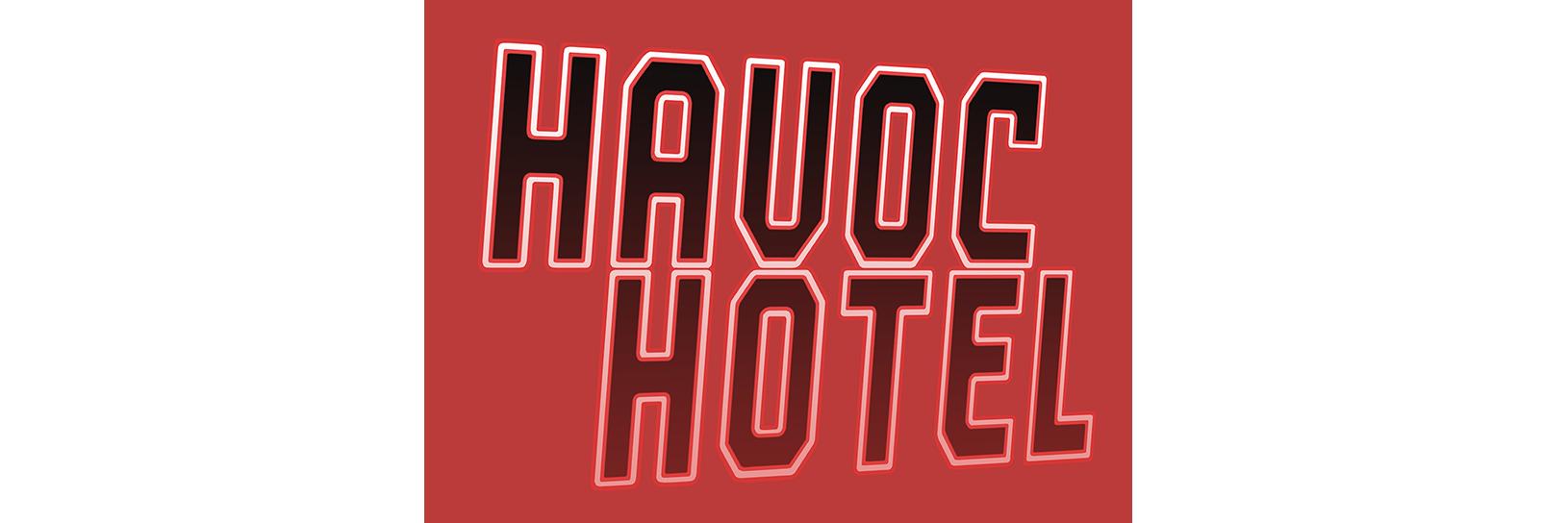 Havoc Hotel