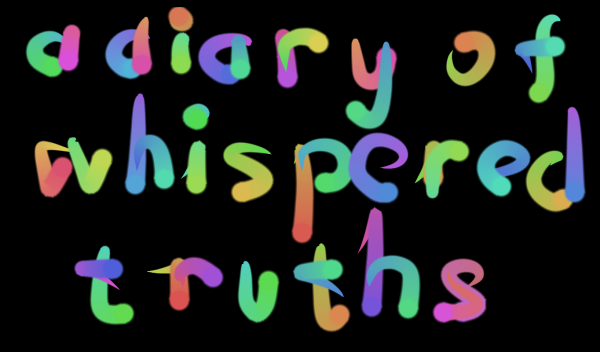 A Diary of Whispered Truths