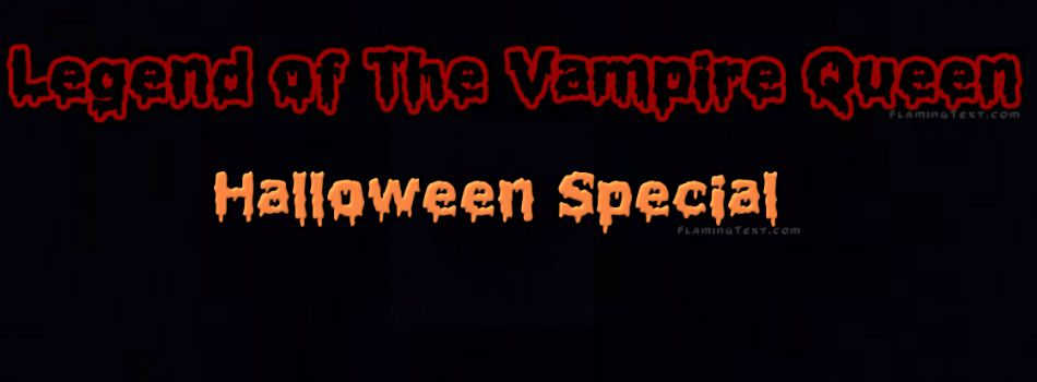 Legend Of The Vampire Queen Halloween Special Episode: 1A