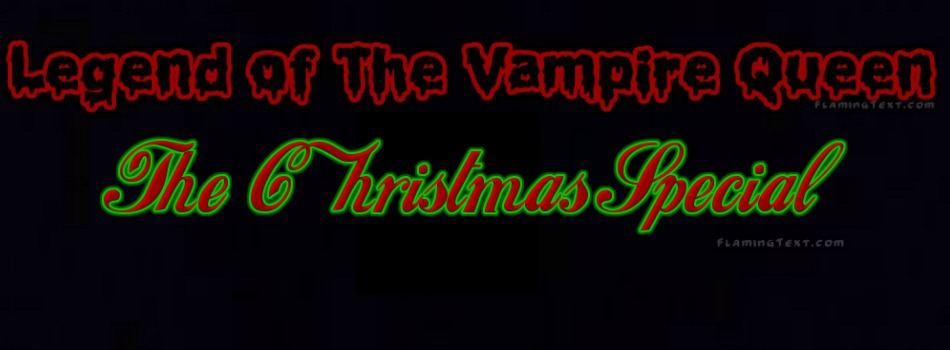 Legend Of The Vampire Queen The Christmas Special Episode: 1B