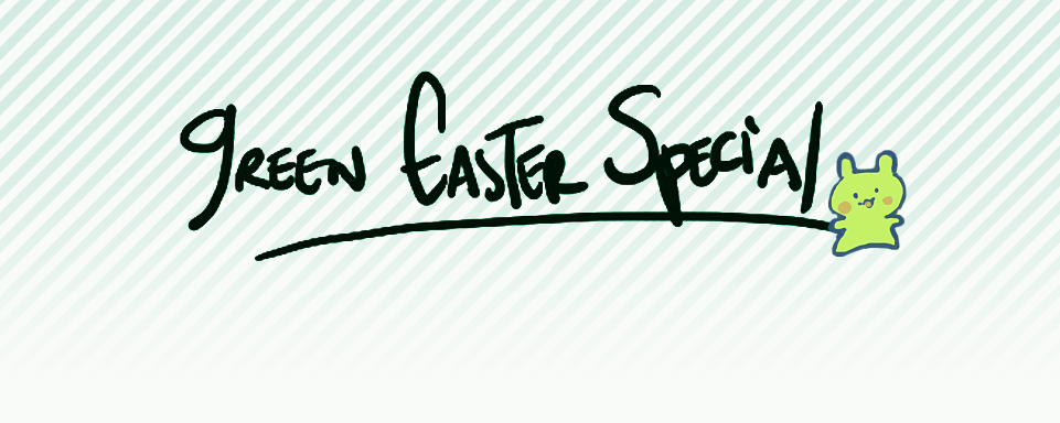 Green Easter Special