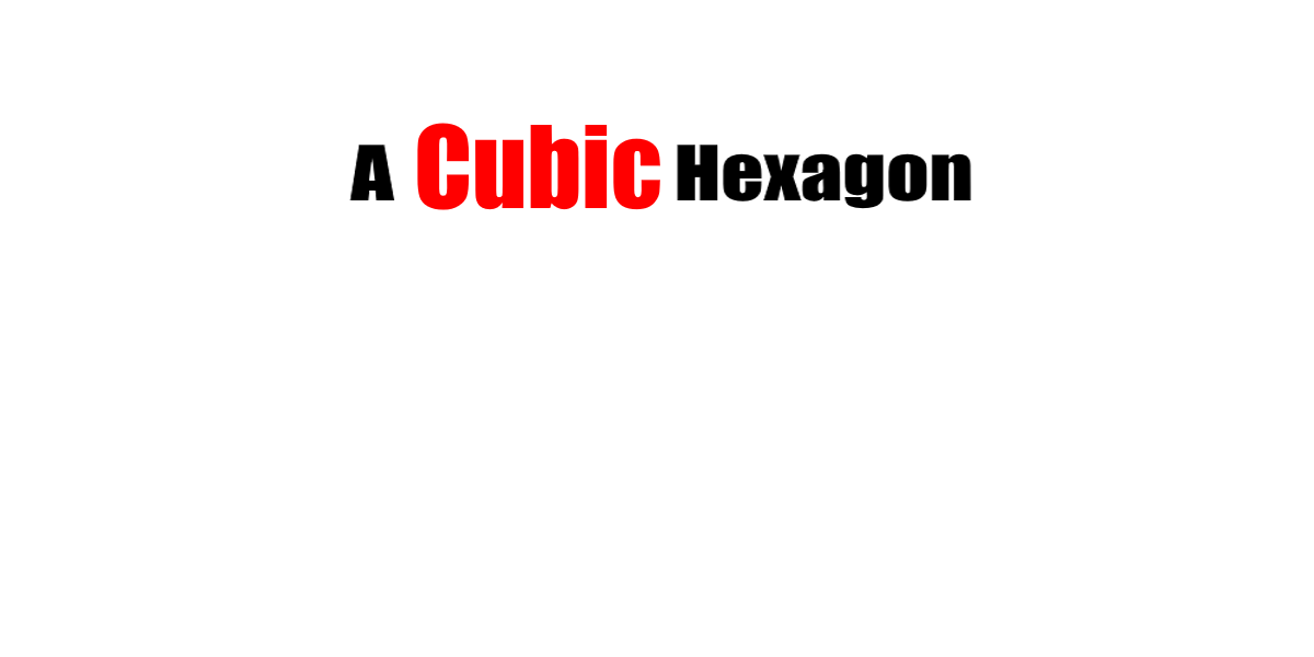 A Cubic Hexagon
