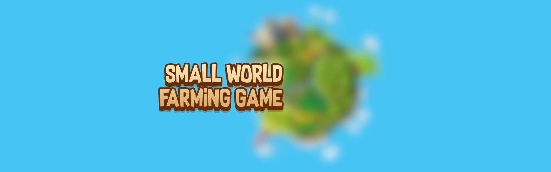 Small World Farming Game