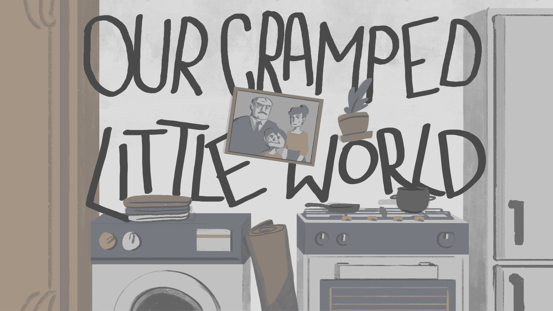Our Cramped Little World