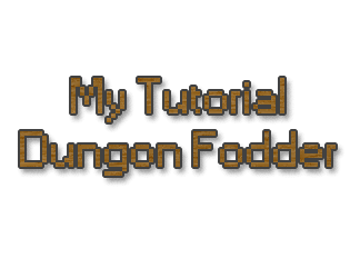 My Tutorial Dungeon Fodder [Jam Edition]