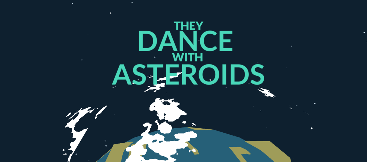 They Dance With Asteroids