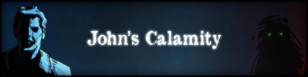 John's Calamity