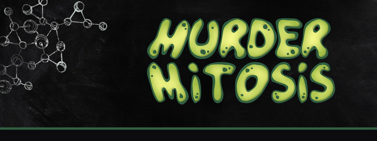 Murder Mitosis