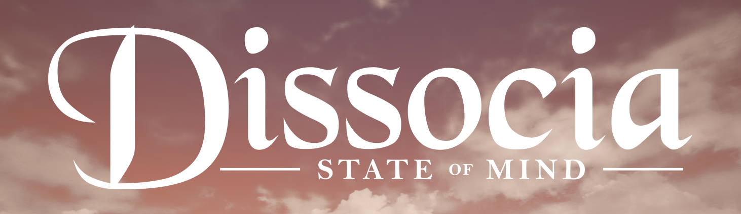 Dissocia: State of Mind