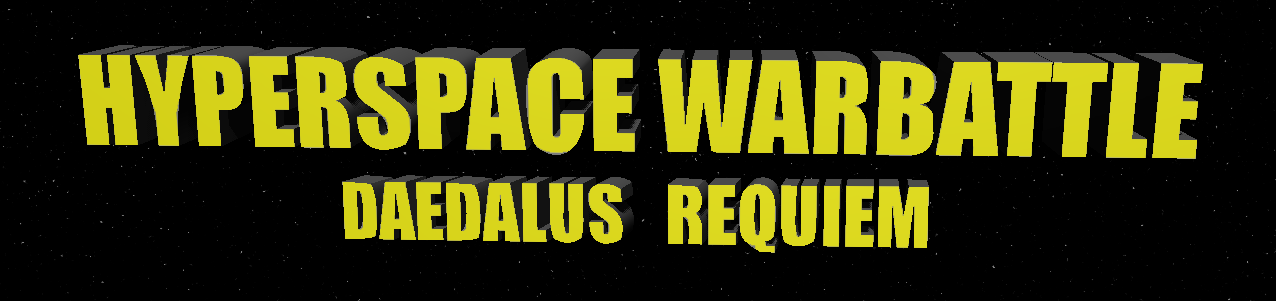Hyperspace Warbattle: Daedalus Requiem