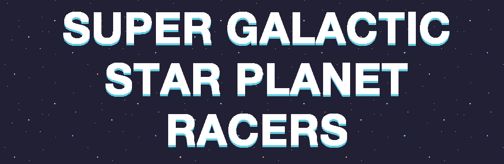 Super Galactic Star Planet Racers