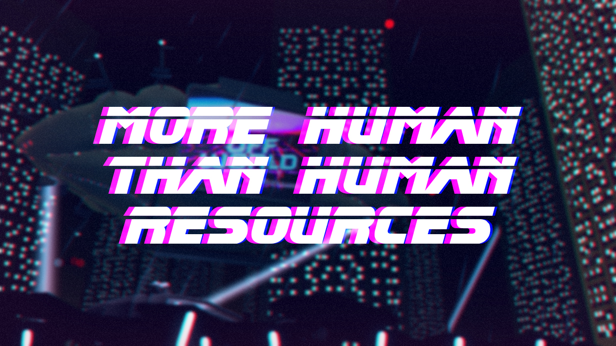More Human Than Human Resources